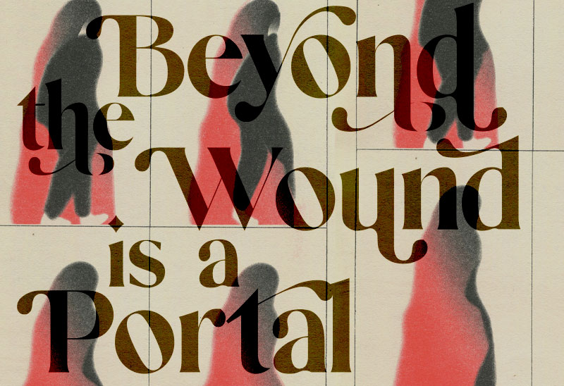 Beyond the Wound is a Portal