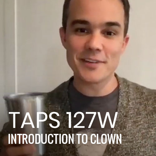 TAPS 127W: Introduction to Clown