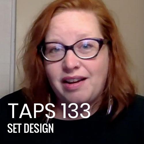 TAPS 133: Set Design