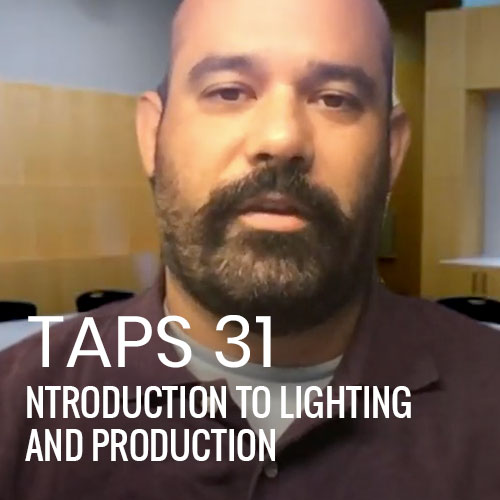 TAPS 31: Introduction to Lighting and Production