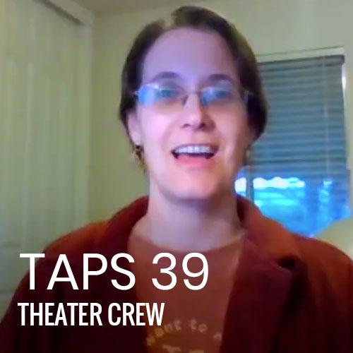 TAPS 39: Theater Crew