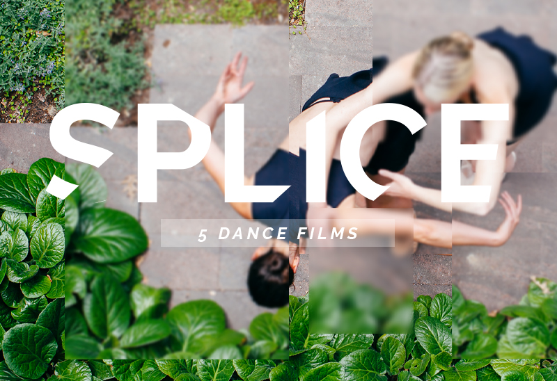 Splice: 5 Dance Films