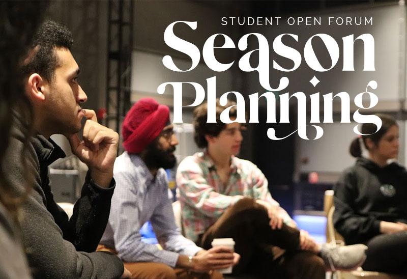 Season Planning Student Open Forum