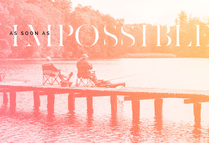 As Soon as Impossible
