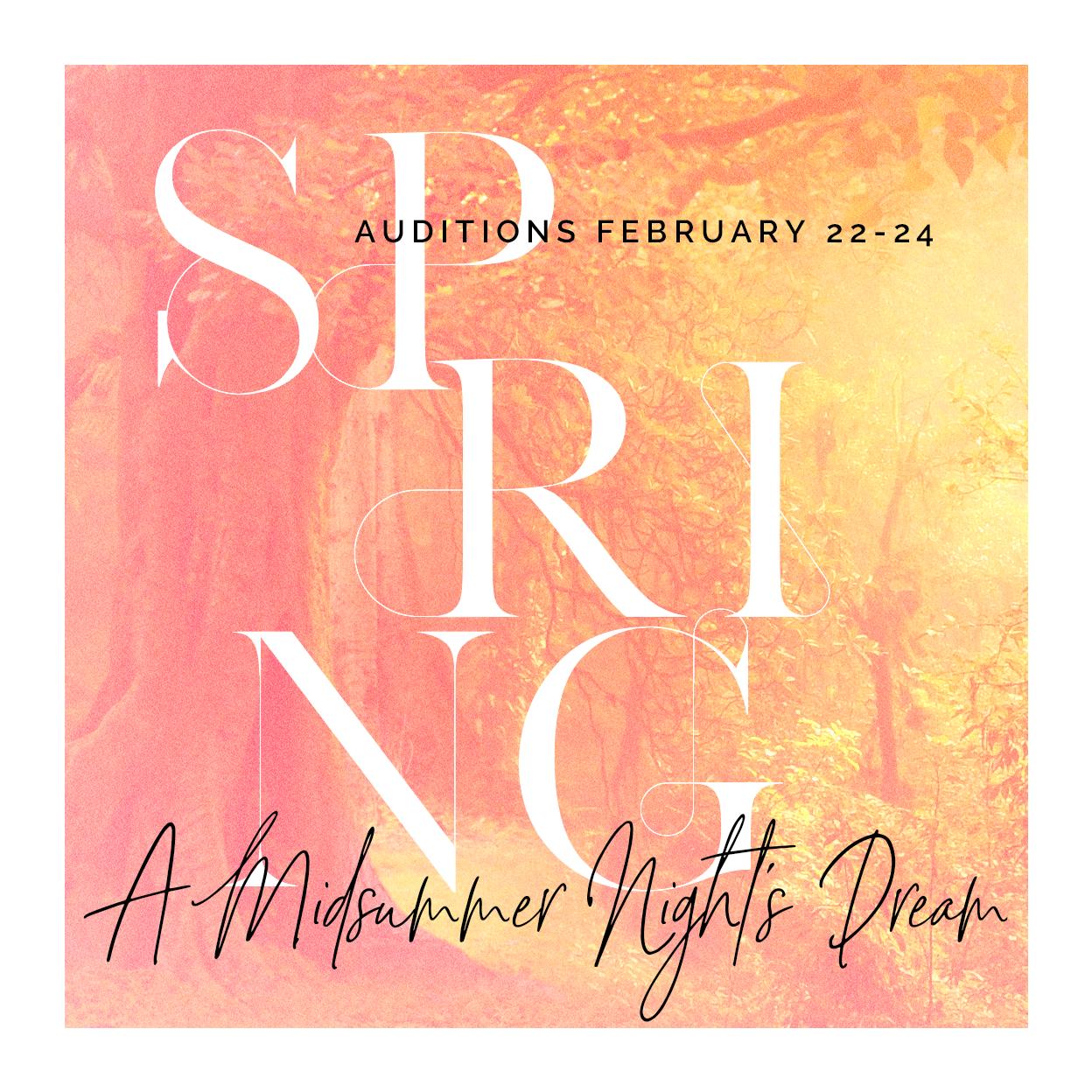 Spring Auditions Feb 22-24 A Midsummer Night's Dream