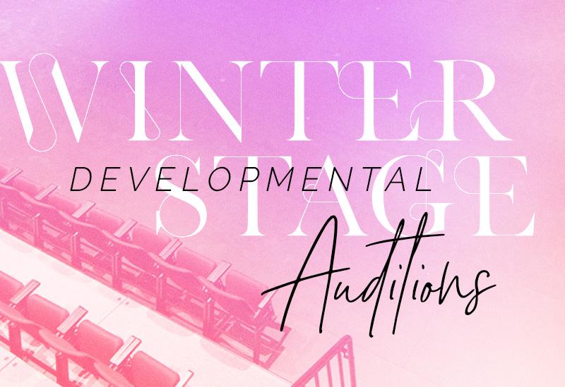 Winter Developmental Stage Auditions
