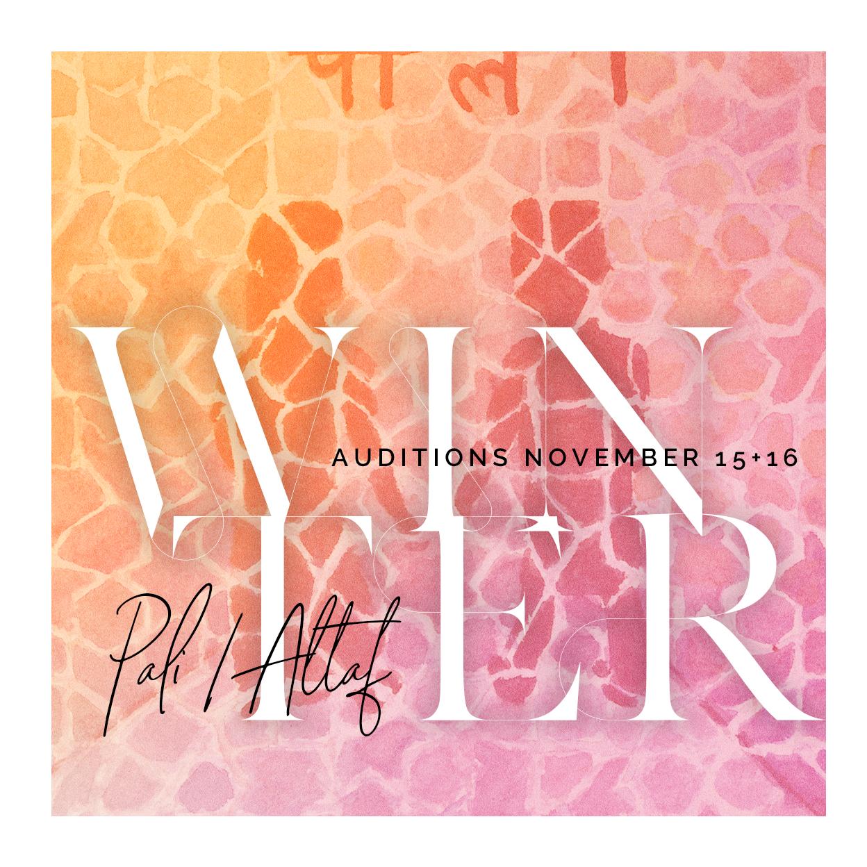 Winter Auditions November 15+16 Pali/Altaf